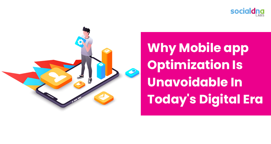 Mobile app Optimization In Today's Digital Era