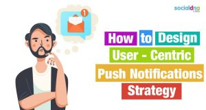 User-Centric Push Notifications Strategy